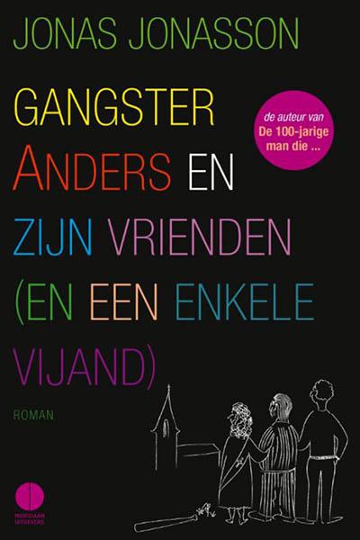 Gangster Anders en zijn vrienden: een teleurstellende roman