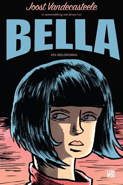 Bella: een krankzinnige beeldroman