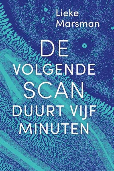De volgende scan duurt vijf minuten: gedichten uit het ziekenhuis