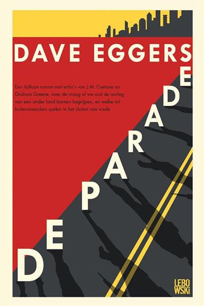De parade: een dystopische toekomstroman van Dave Eggers