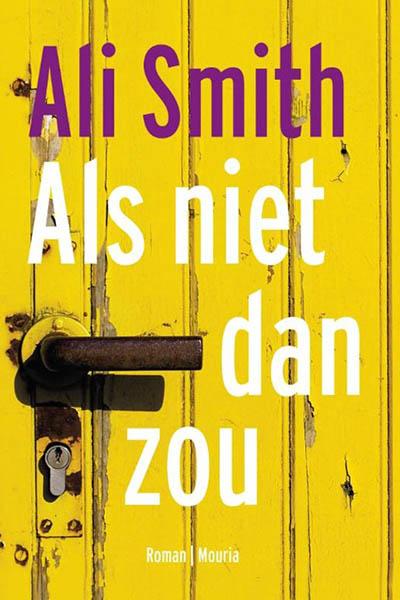 Als niet dan zou: bijzonder humoristische roman van Ali Smith