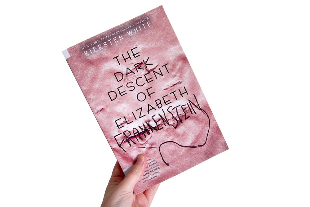 The Dark Descent of Elizabeth Frankenstein - Kiersten White