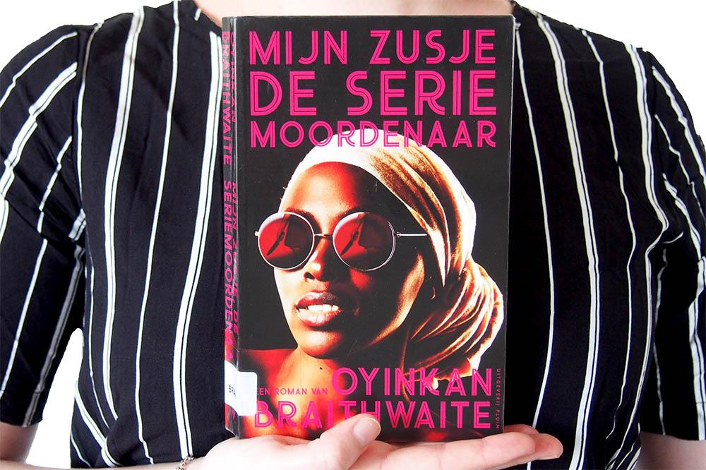 Mijn zusje de seriemoordenaar - Oyinkan Braithwaite