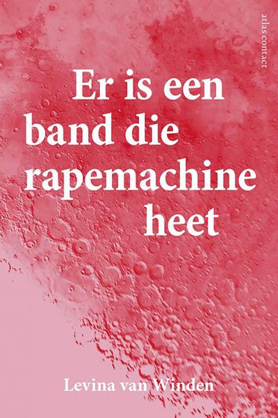 Er is een band die Rapemachine heet: feministische poëzie over het einde van de wereld