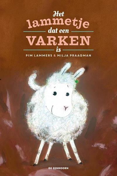 Het lammetje dat een varken is: ontroerend en puur prentenboek