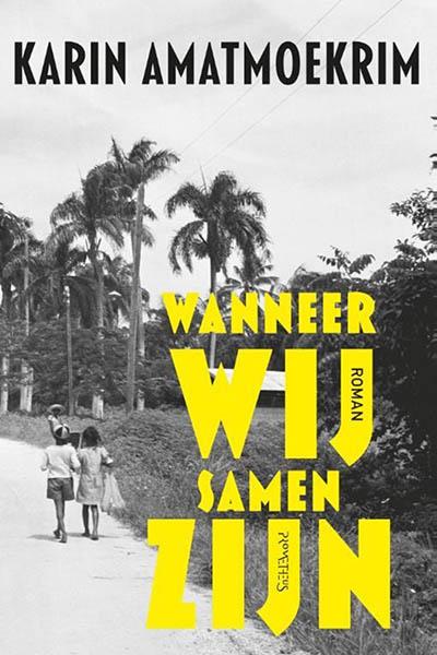 Wanneer wij samen zijn: van Tambaredjo tot Paramaribo en IJmuiden