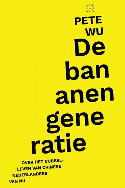 De bananengeneratie: wie is de Chinese Nederlander?