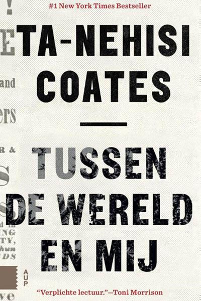 Tussen de wereld en mij door Ta-Nehisi Coates