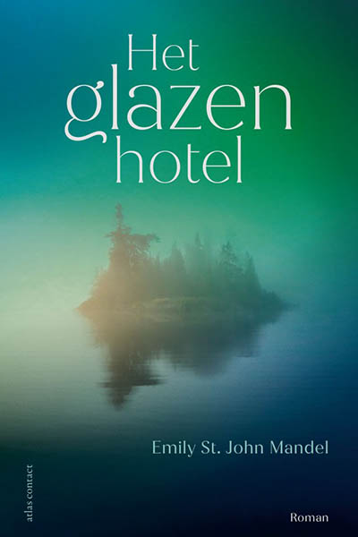 Het glazen hotel: het mysterie van het leven