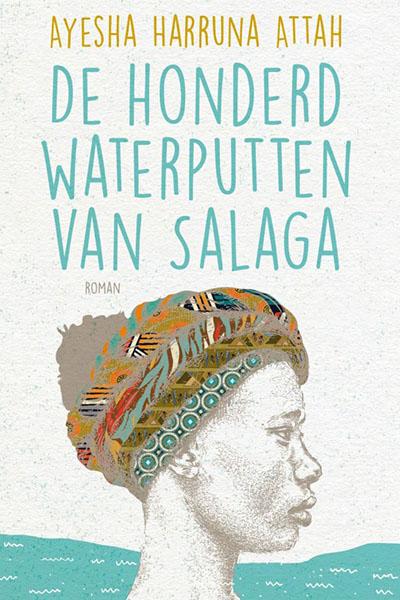 De honderd waterputten van Salaga: historische roman over sterke vrouwen in 19e-eeuws Ghana