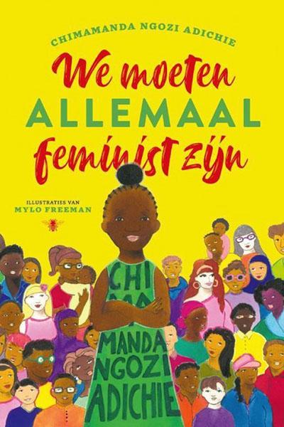We moeten allemaal feminist zijn: kleurrijk prentenboek voor jong en oud